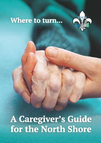 Where to turn... A Caregiver's Guide for the North Shore